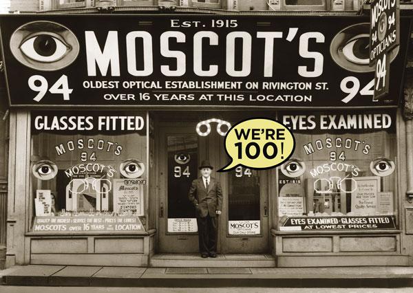 1915年にメガネ店として誕生した MOSCOT(モスコット)は、今年で100周年。