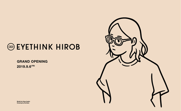 EYETHINK HIROB GRAND OPENING 2019.9.6 FRI
