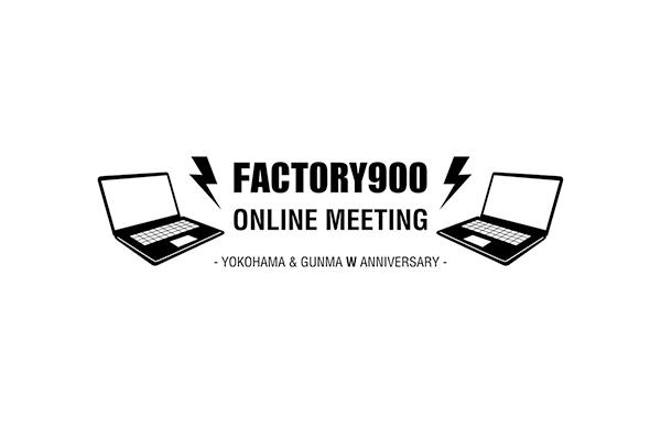 FACTORY900 ONLINE MEETING